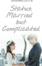Status: MARRIED but COMPLICATED  by AdahMaldita