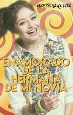 ¿Enamorado De La Hermana De Mi Novia ?  by HeyItsKarolita
