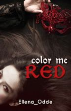 Color Me Red (A Vampire Romance) by Ellena_Odde