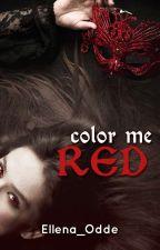 Color Me Red (A Vampire Romance) by Ellena_Odde
