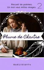 Plume de Chantre [Partie 2] by Kaelys