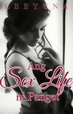 Ang SEX LIFE ni Panget by leeyuna