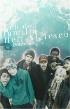 Facts about Familia Heit Stafescu by -DianaM-