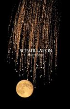 Scintillation ✓ by queentroverted
