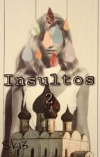 Insultos 2 by Shinicorn_Kawaii