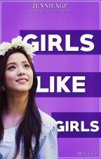 Girls Like Girls ➳ JenSoo by Akame_Young