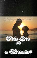 True Love or a Mistake? by anjayfer
