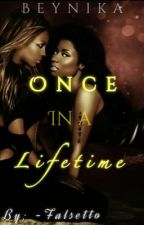 Beynika: Once In A Lifetime *NEW by FlawlessJai