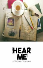 Hear Me by betidiangelo1418