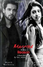 Married For A Reason (A Dark Manan FF) by the_sarcasticqueen