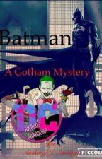 Batman: A Gotham Mystery.  by Asriel13