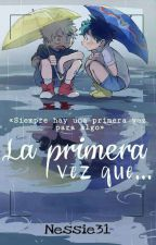 "La primera vez que ""..."" (KatsuDeku) by Nessie31"