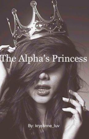 The Alpha's Princess by krystinne_luv