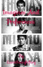 The Maze Runner & The Scorch Trials ~ Imagines, Oneshots and Preferences by ObsessedwithNewt