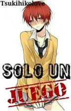 Solo un juego {AsaKaru} by TsukihikoLove