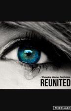 Reunited ~ *The Vampire Diaries Fan fiction* by Dominikav_xox