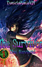 The Survivor- The Revival (#Watty2017)  by DanielaMariaV14