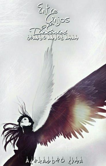 Entre Anjos E Demônios - Quando Anjos Amam