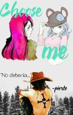Choose me {Próximamente} by -pirxte