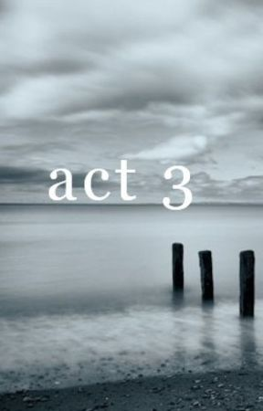 act 3 by dilectissimi
