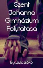 Szent Johanna Gimi folytatása  by Julcsi378