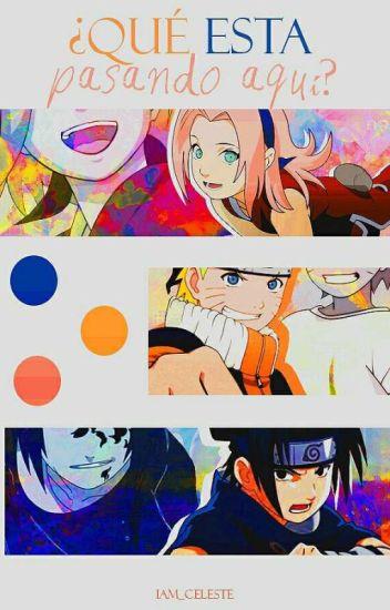『 ¡¿Qué está pasando aquí?! 』 ❥ Naruto ;; Naruto Shippuden