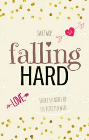 Falling Hard- Short Spinoffs of The Rejected Wife by penguinlover4life