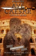 Ave Caesar (In Revisione) by ChiaraRossi925
