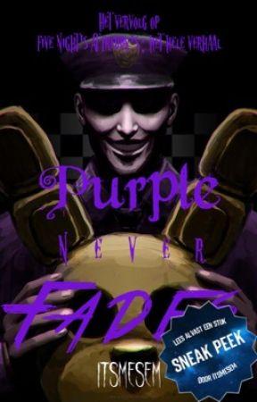 Purple never fades • FNAF boek 2 [SNEAK PEEK] by ThatFNAFGirl