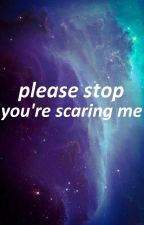 please stop you're scaring me » phan by TrulyMadlyKota