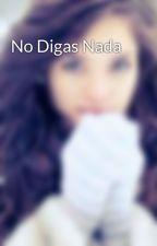 No Digas Nada by LariSouza0