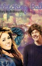 Wrecking Ball // A Harry Styles Fanfiction by shelbycosta