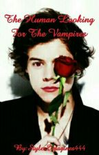 The Human Looking For The Vampires (Harry Styles) + by StylesImagines444