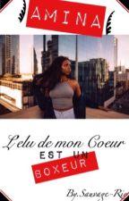 << AMINA : L'élu de Mon coeur Est un Boxeur >> by sauvage-rie