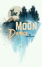 The Moon Dance {Tightly Knit Fic} by TheOrangeGryffindor