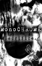 MonoCHROME [Completed] by madsymadsy