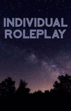 Individual Rp (( NEW!! )) by -salvatorewriter-