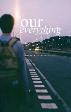 our everything [z.h] by elysianzayn