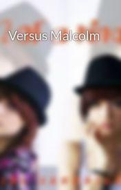 Versus Malcolm by SanRaePub