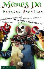 Memes de Payasos Asesinos by LadyDorito