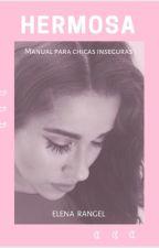 HERMOSA (Manual para chicas inseguras) by elenarangeel97