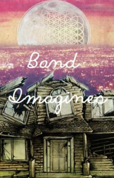 Band Imagines.