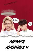 MEMES KPOPERS 4 |Terminada| by PepitaTellez