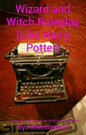 Harry Potter Roleplay (PLEASE JOIN ME!!!)