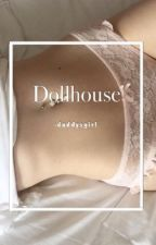 Dollhouse | HS by -daddysgirl