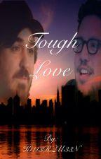 Tough Love by Ki113RQU33N