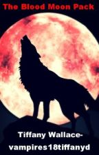 The Blood Moon Pack by vampires18tiffanyd