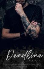 Deadline For Play - T4 (Prochainement) by sandraleo31