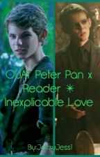 OUAT Peter Pan x Reader ✴ Inexplicable Love by JazzyJess1