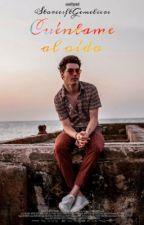 Cuéntame al oído [Jesús Oviedo] by StoriesftGemeliers